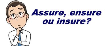 Assure X Ensure X Insure