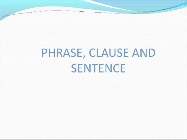 Sentence, Clause ou Phrase?